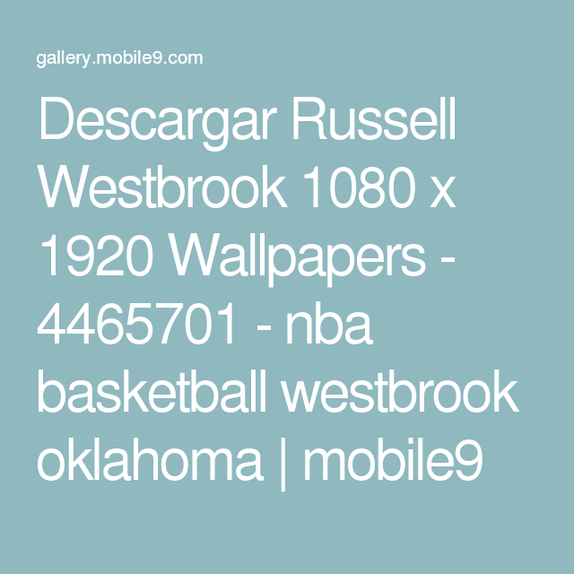 Descargar Russell Westbrook 1080 x 1920 Wallpapers - 4465701 - nba basketball westbrook oklahoma | mobile9