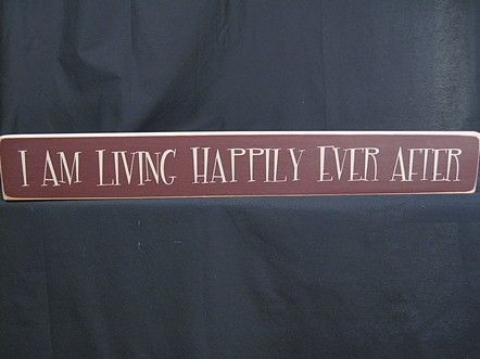 """I am Living Happily Ever After Sign 3 1/4"""" x 25"""" - Burgundy"""