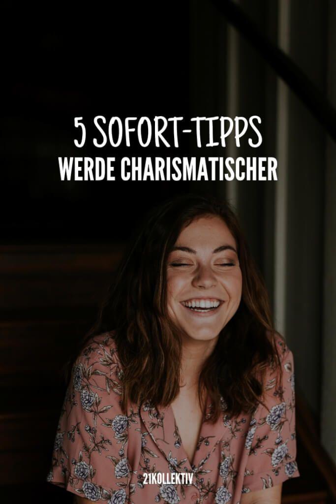 5 SofortTipps, um charismatischer zu werden