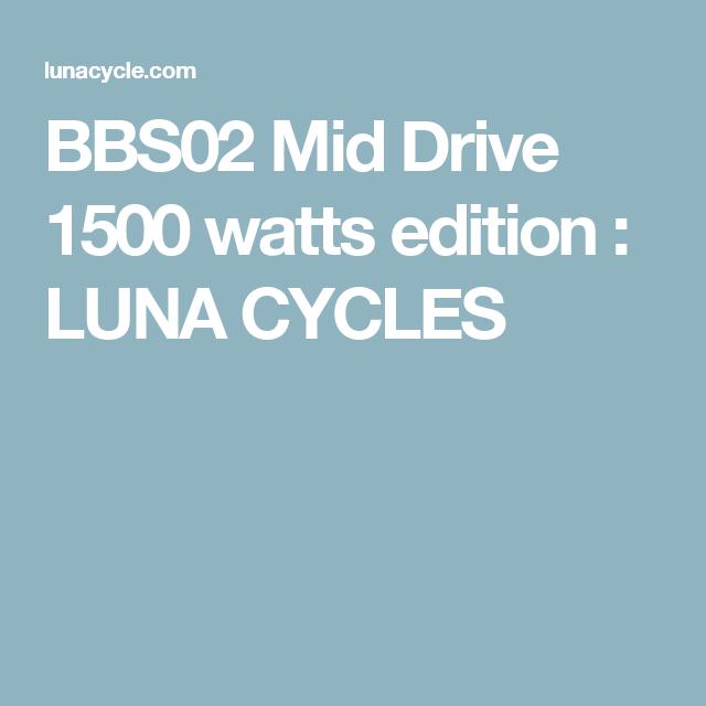BBS02 Mid Drive 1500 watts edition : LUNA CYCLES   bikes