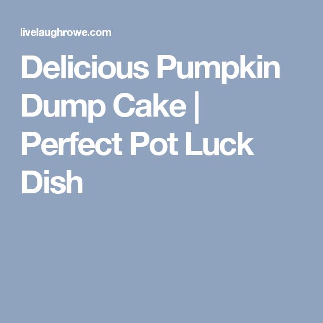 Delicious Pumpkin Dump Cake | Perfect Pot Luck Dish