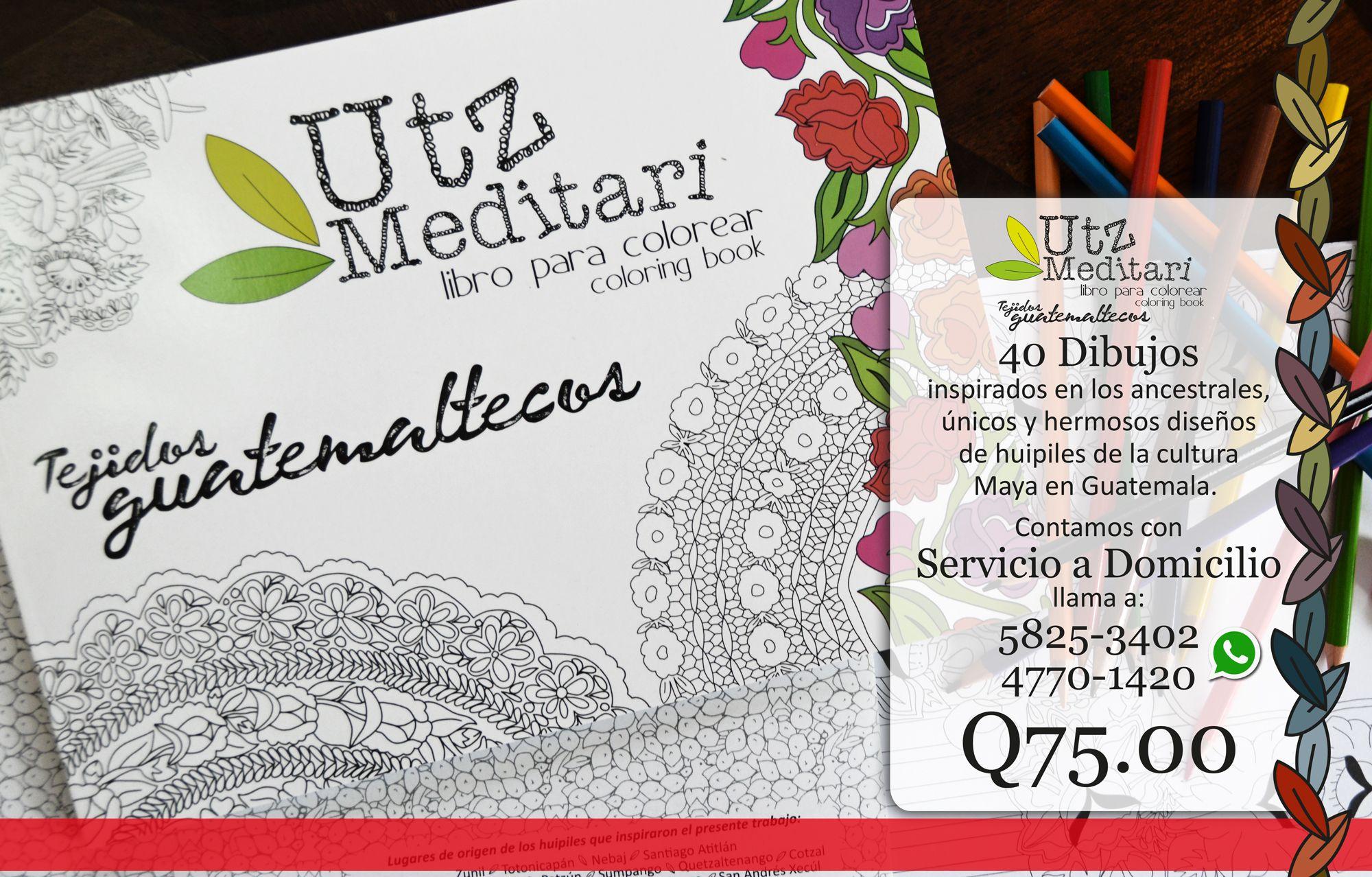 UTZ MEDITARI Libro para Colorear con diseños inspirados en Huipiles ...