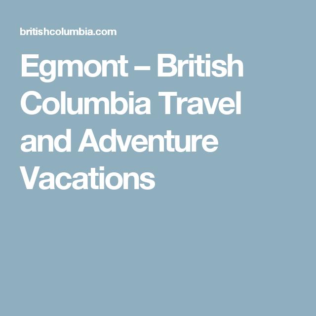 Egmont – British Columbia Travel and Adventure Vacations