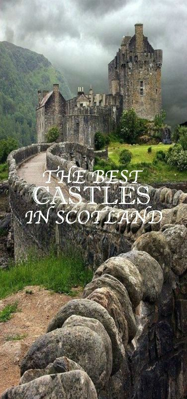The Most Beautiful Castles In Scotland Scotland And Castles