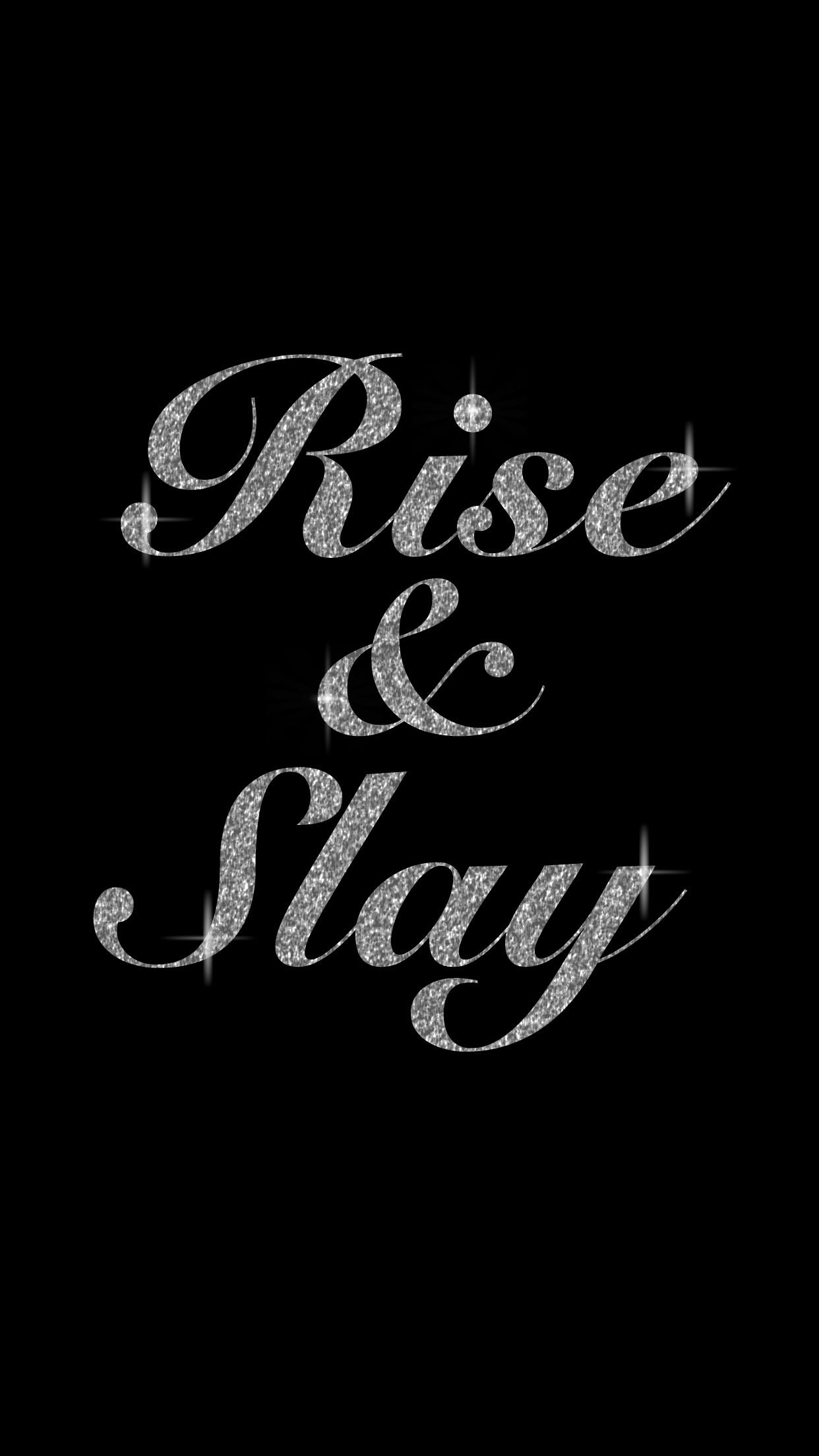 Rise And Slay Everyday Quotes Lockscreen Iphone Background Glitter Glitter Phone Wallpaper