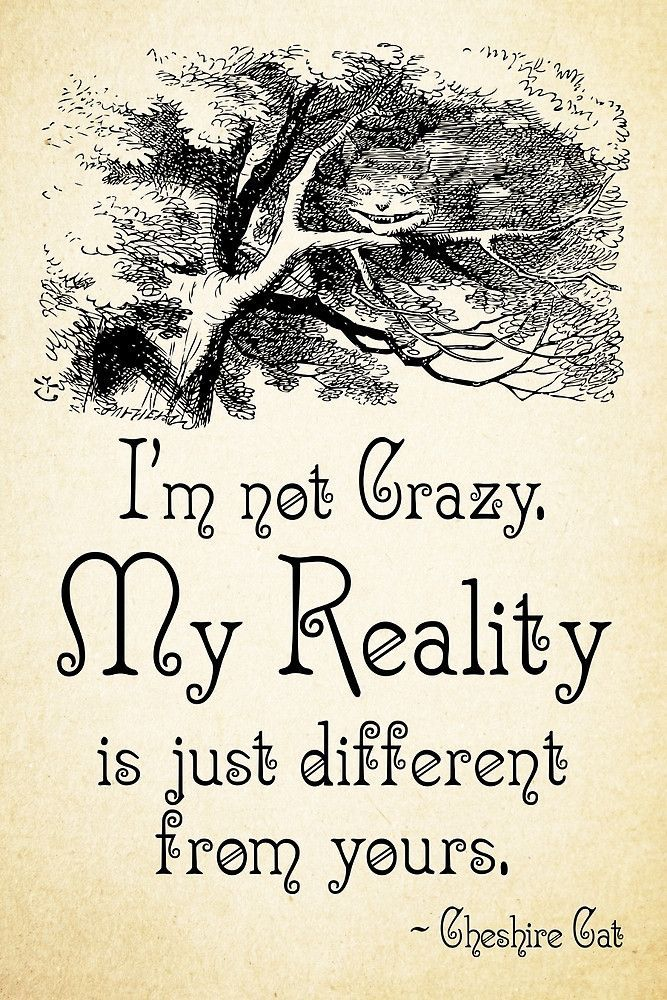 Alice In Wonderland Quotes Alice in Wonderland Quote   My Reality   Cheshire Cat Quote   0105  Alice In Wonderland Quotes