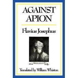 Against Apion By Flavius Josephus, 9781604597240., Judaism -eTRADEr