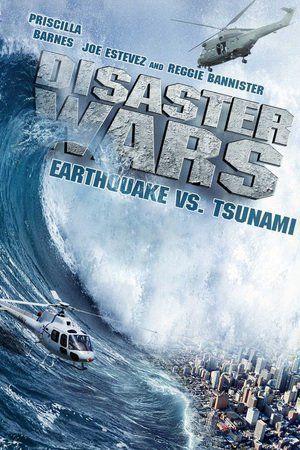 Nonton Disaster Wars: Earthquake vs. Tsunami Subtitle ...