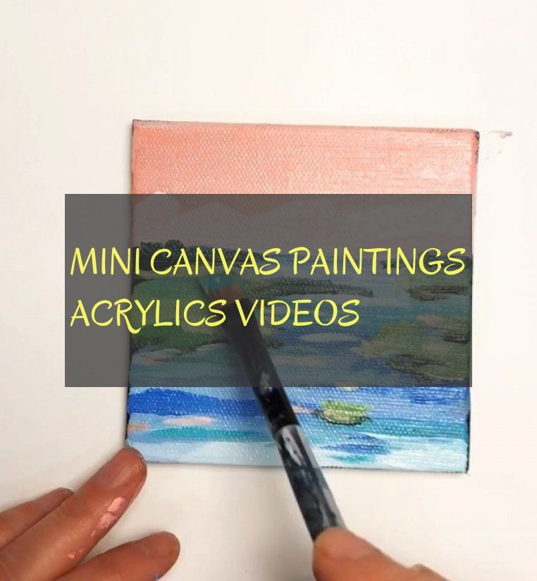mini canvas paintings acrylics videos