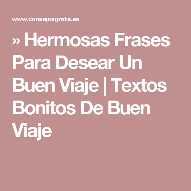 Hermosas Frases Para Desear Un Buen Viaje Textos Bonitos De Buen