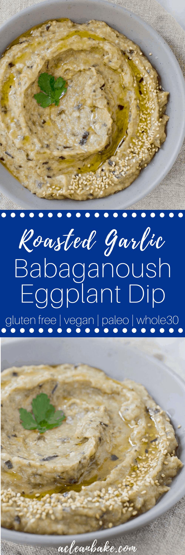 Roasted Garlic Babaganoush Roasted Garlic Babaganoush Eggplant Dip