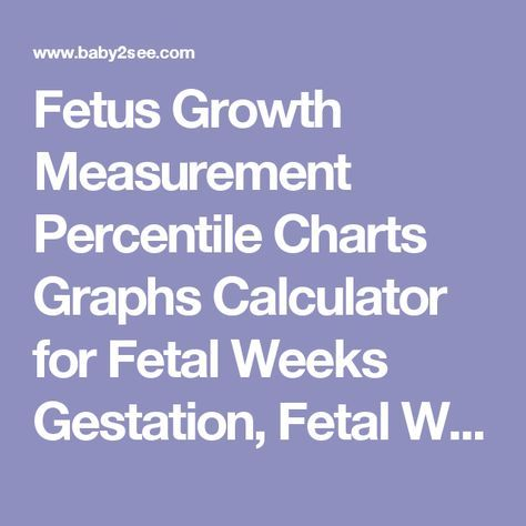 Fetus Growth Measurement Percentile Charts Graphs Calculator For