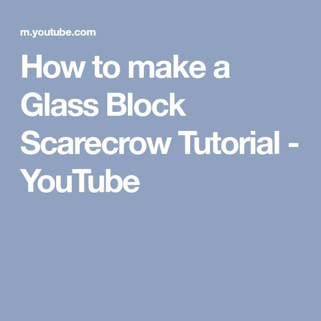 How to make a Glass Block Scarecrow Tutorial - YouTube