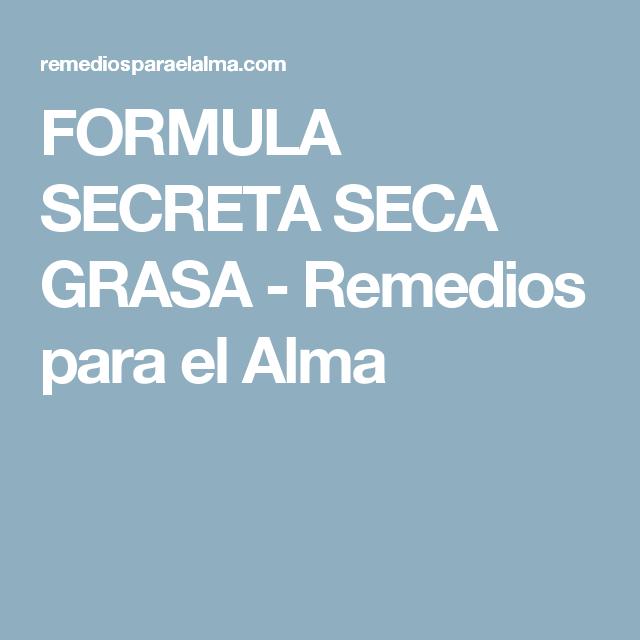FORMULA SECRETA SECA GRASA - Remedios para el Alma