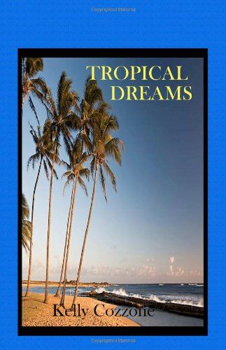 Tropical Dreams by Kelly Cozzone http://www.amazon.com/dp/1440419019/ref=cm_sw_r_pi_dp_J7Howb0PKJEW8