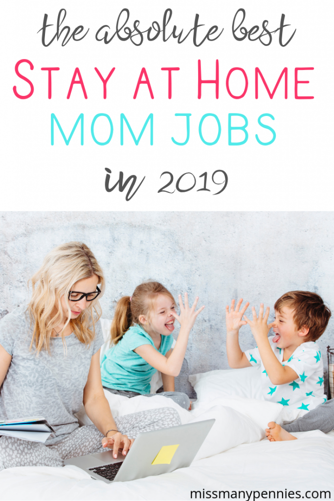 The Best Flexible & Profitable Stay at Home Mom Jobs for 2019 #stayathome