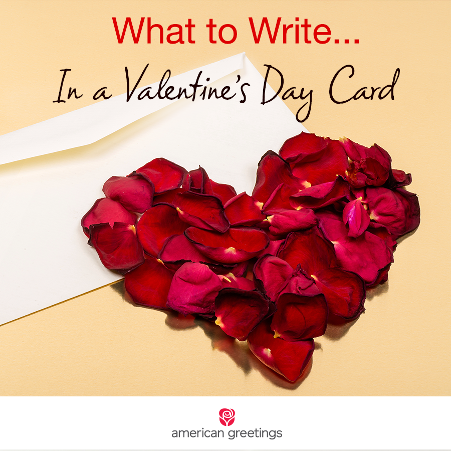 What To Write In A Valentines Day Card American Greetings