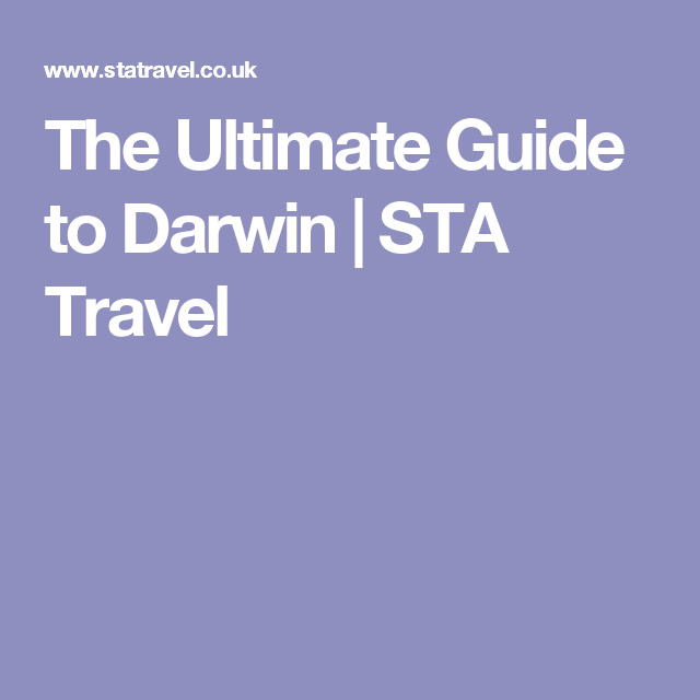 The Ultimate Guide to Darwin | STA Travel