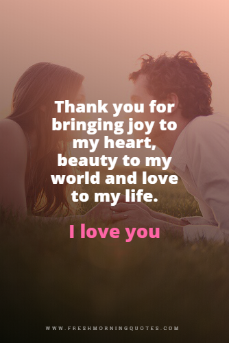 Thank You For Bringing Joy To My Heart Love Me Quotes Thank You For Loving Me Beautiful Love Quotes