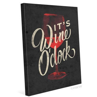 "Click Wall Art It's Wine O'Clock Painting Print on Wrapped Canvas Size: 20"" H x 16"" W x 1.5"" D"