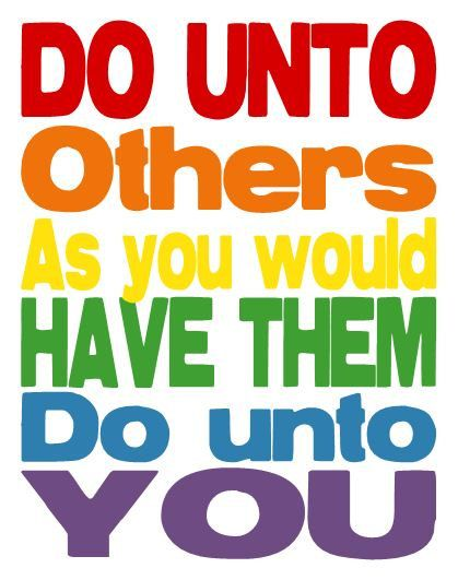 Do unto others … as others have done unto you? WTF?