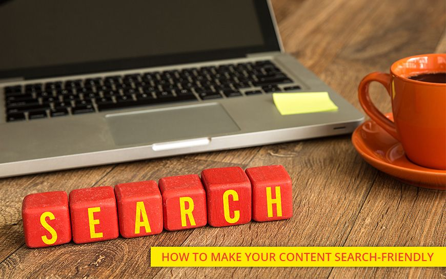 How to Make Your Content Search Friendly Make it