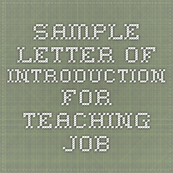 Sample Letter of Introduction for Teaching Job Teacher resume - letter of introduction for job