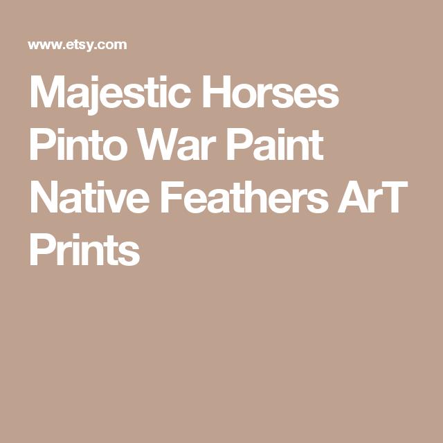 Majestic Horses Pinto War Paint Native Feathers  ArT Prints