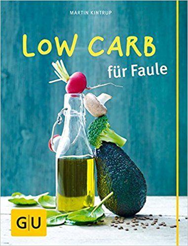 Low Carb Fur Faule Gu Themenkochbuch Amazon De Martin Kintrup