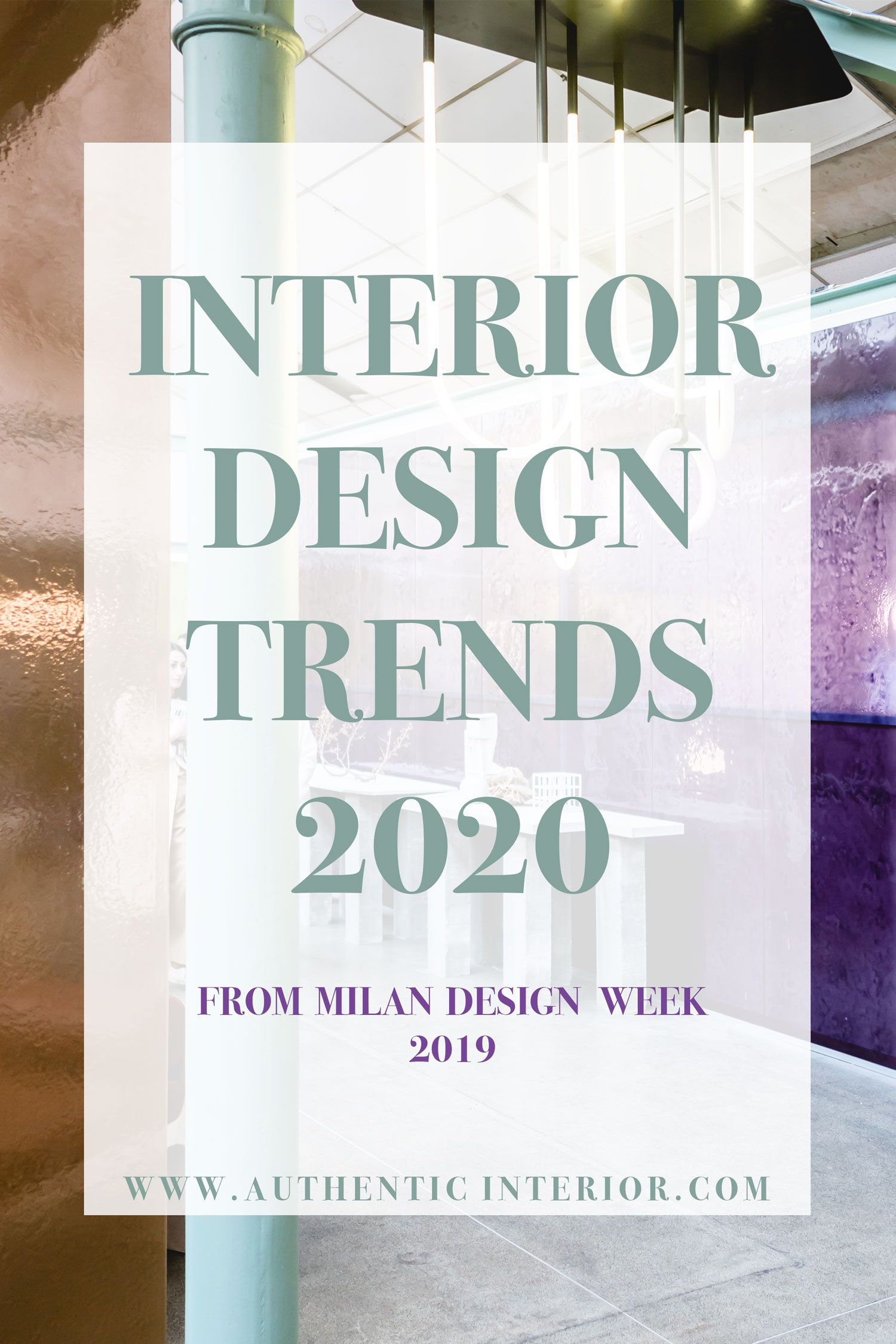 Interior Design Trends For 2020 From Milan Design Week 2019 With