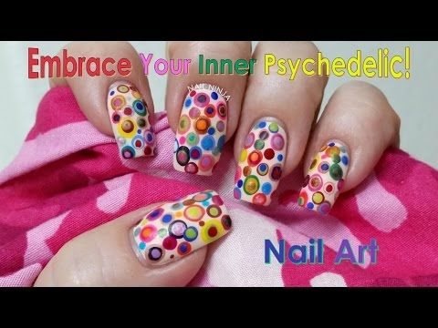 Embrace Your Inner Psychedelic Nail Art Youtube Nail Art