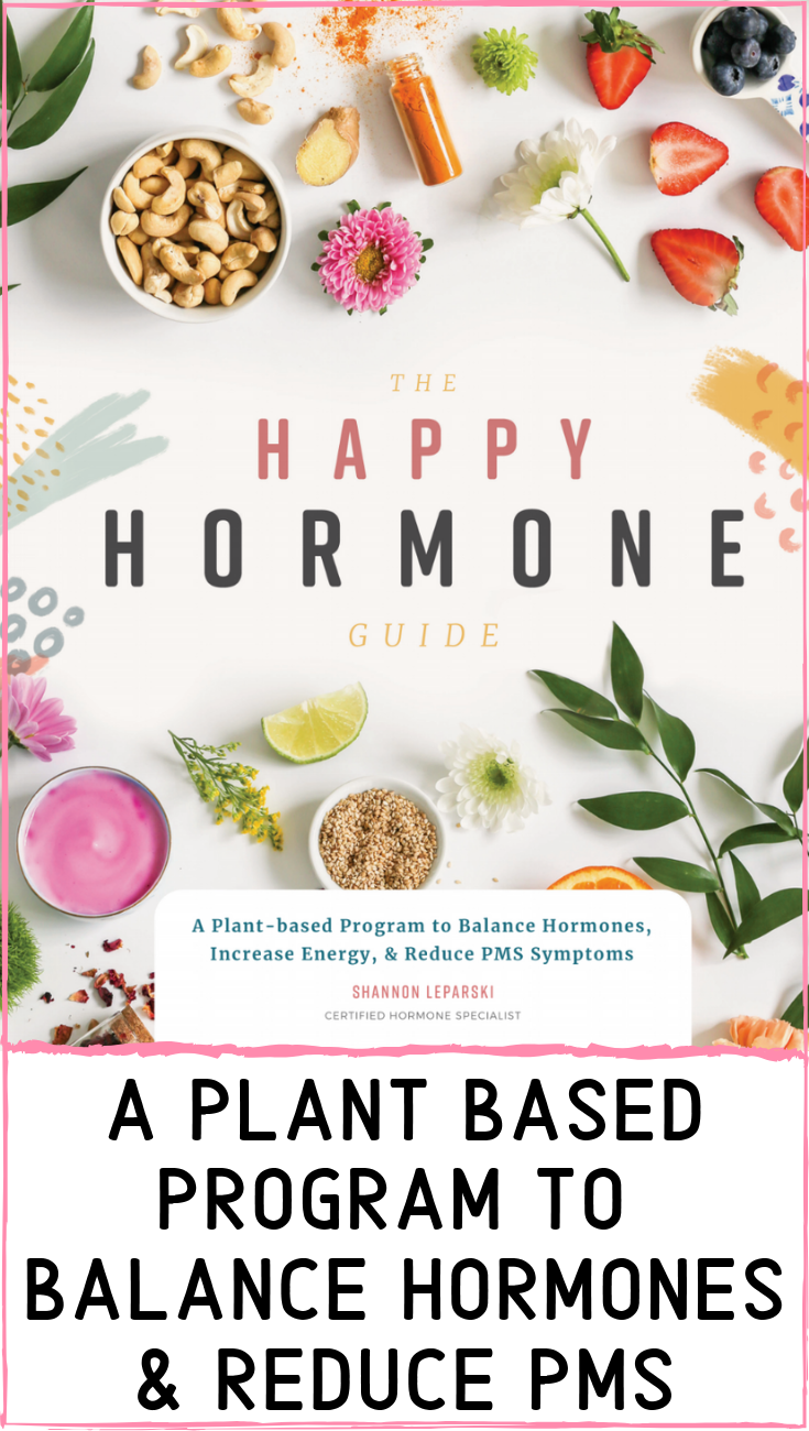 The Happy Hormone Guide Is Here Foods To Balance Hormones Hormone Balancing Diet Hormone Balancing