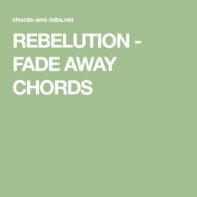 REBELUTION - FADE AWAY CHORDS | Ukulele | Pinterest | Songs