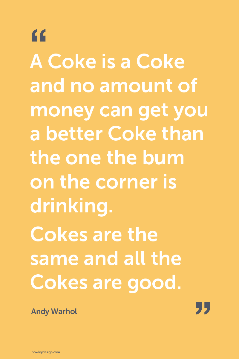 Andy Warhol Quotes Pleasing Andy Warhol Quote On Coca Cola And Branding  Warhol  Quotes