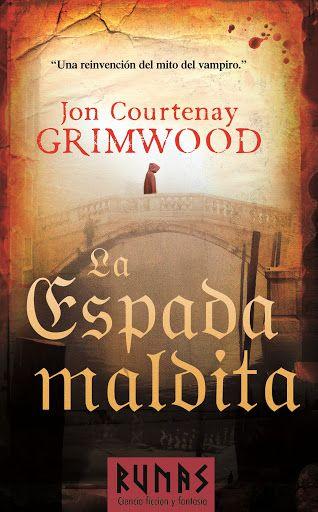 La Espada Maldita Jon Courtenay Grimwood Lee Runas Ciencia Ficción Y Fantasía En Alianza Editorial Novelas Mejores Novelas Libros Historicos
