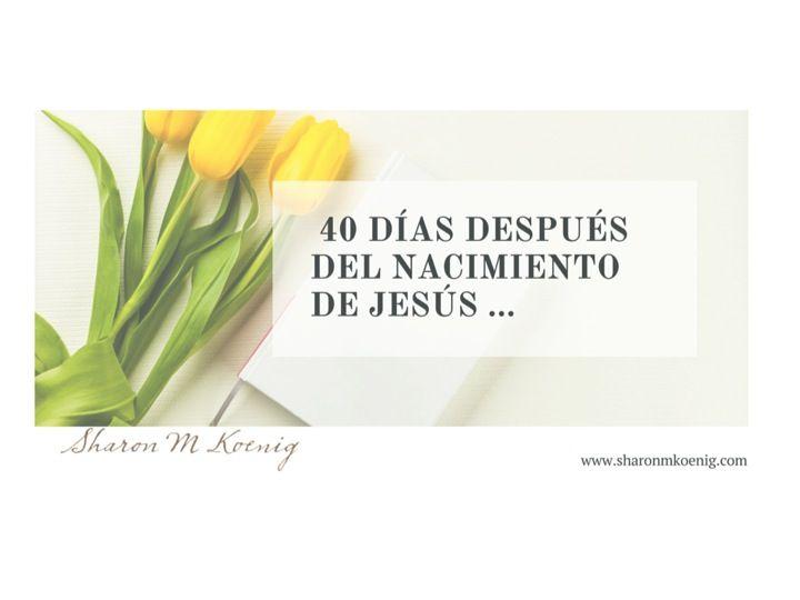 40 días después del nacimiento de Jesús