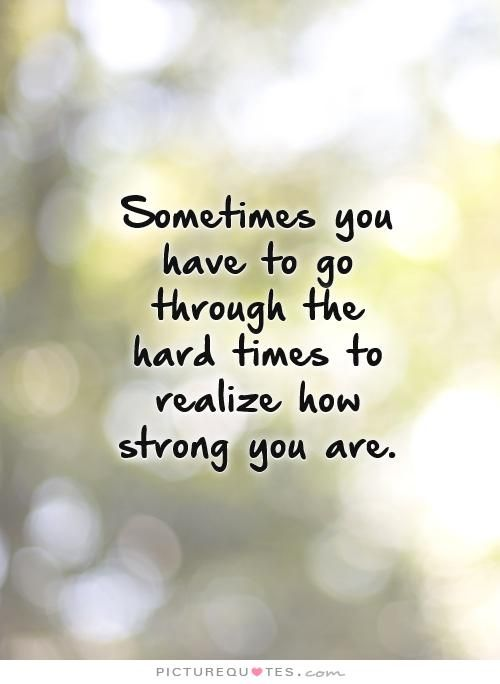 Quotes About Going Through Hard Times Going through Hard Times Quotes | Quotes & Sayings | Quotes  Quotes About Going Through Hard Times