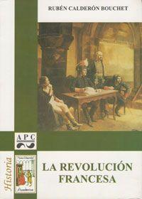 La Revolución Francesa De R Calderón Bouchet Revolucion Francesa Revolucion Libros