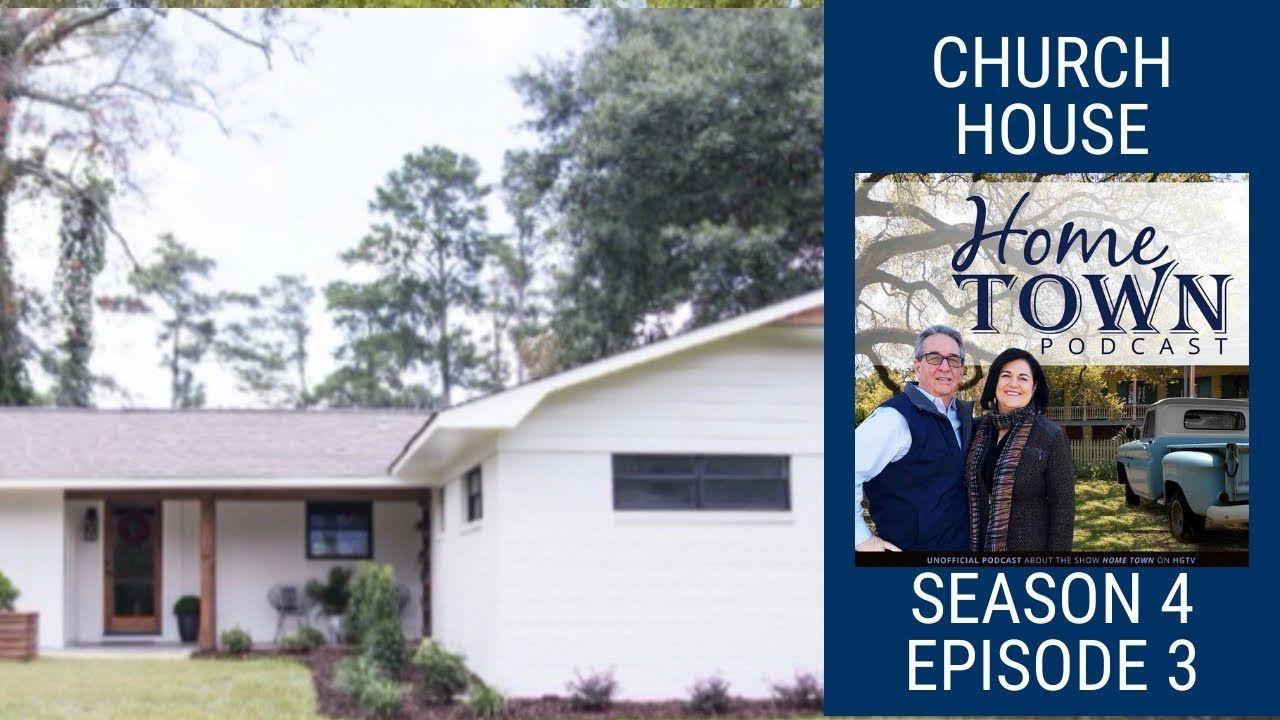 Hometown Podcast The Church House Season 4 Episode 3 House Seasons House Season 4 Hometown