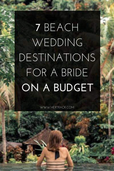 7 Beach Wedding Destinations For a Bride on a Budget