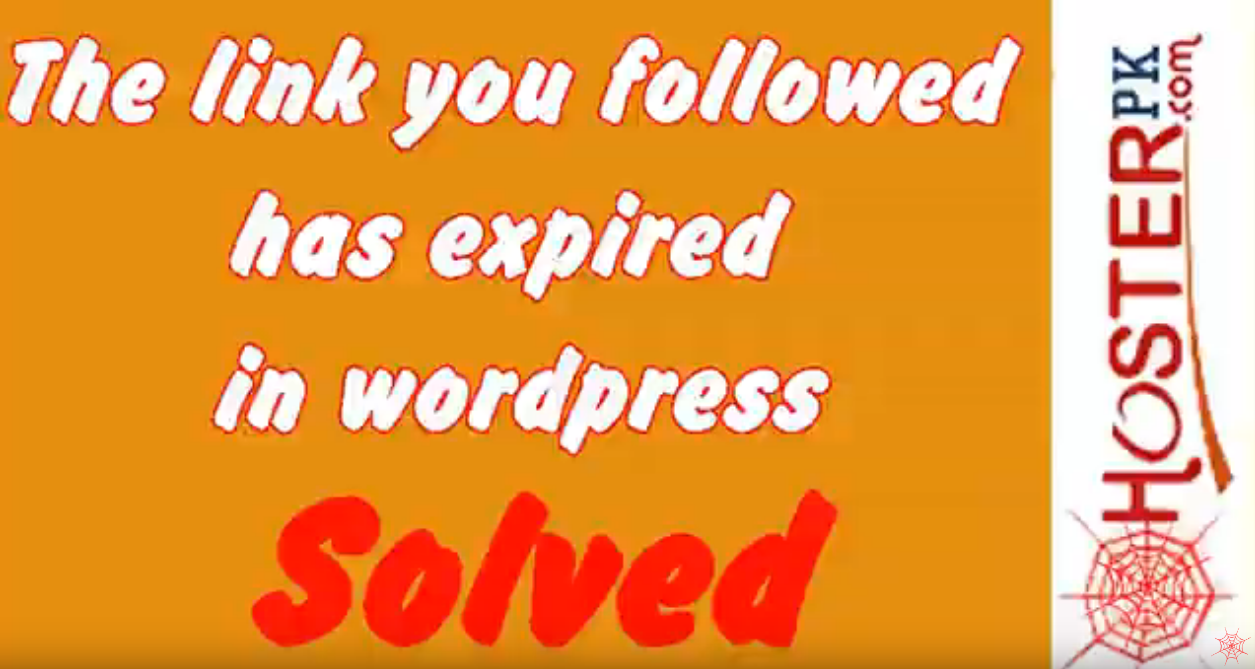 The link you followed has expired in wordpress Solved
