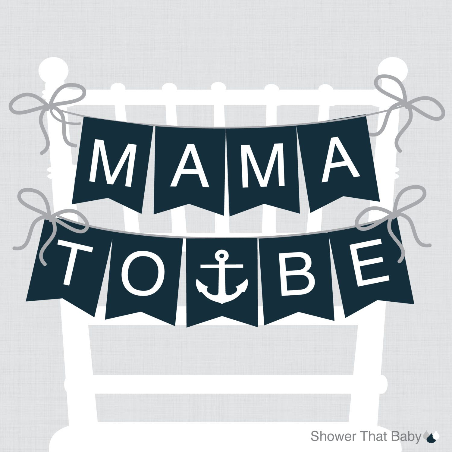 "Nautical Baby Shower Chair Banner ""Mama To Be"" Mom To Be Sign Dad"