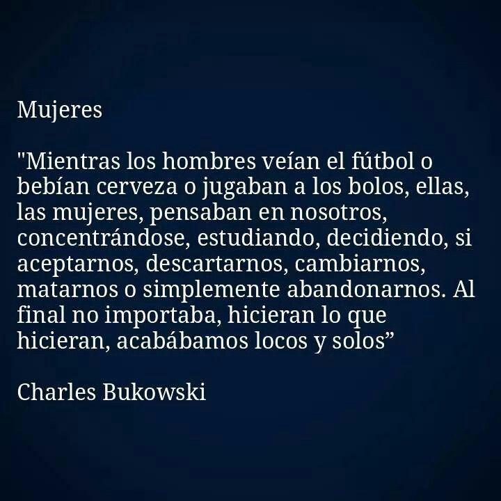 Poemas De Charles Bukowski Sobre El Amor Charles Bukowski Bukowsky Frases Frase De Frida Kahlo Dichos