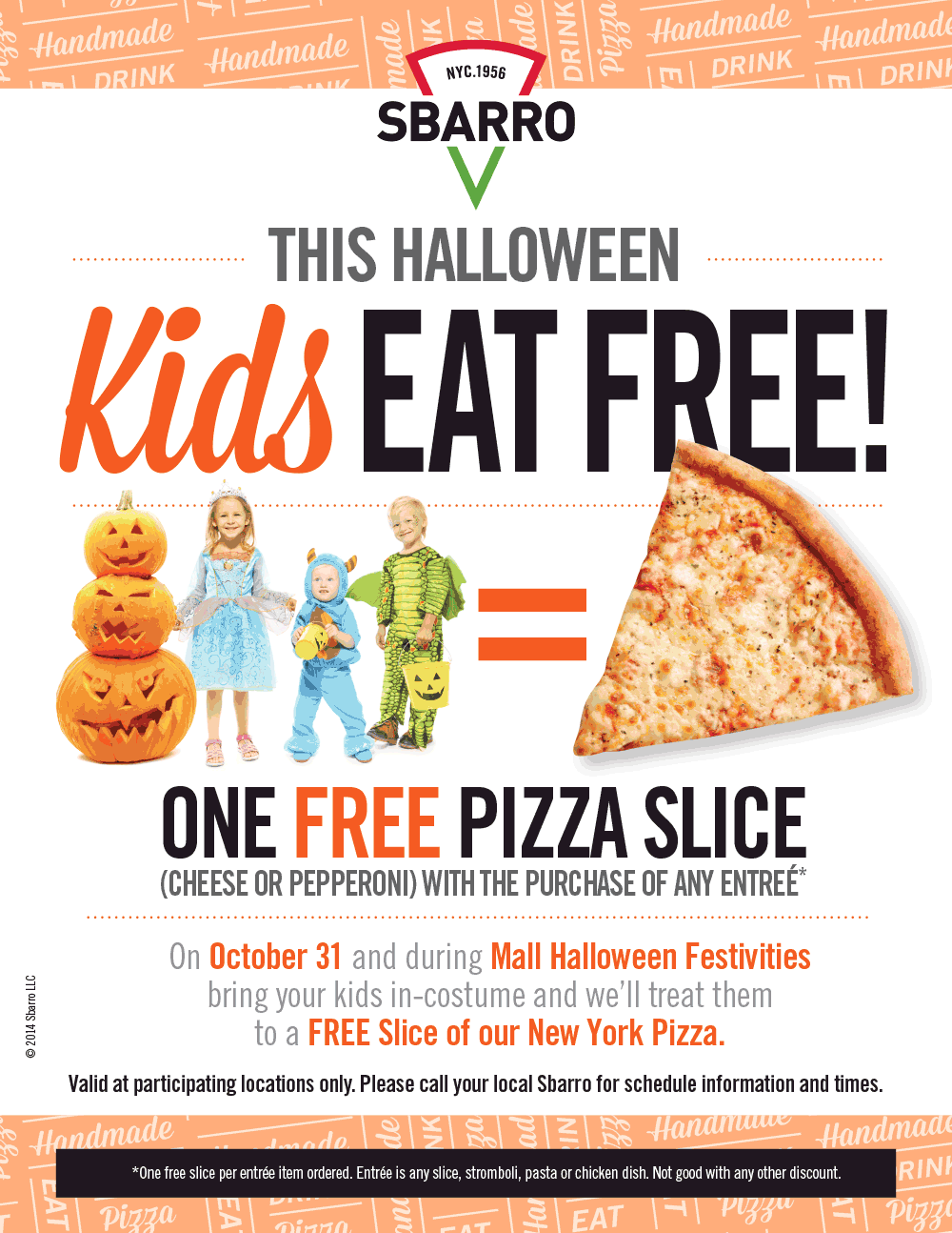 Pinned October 25th Free Slice Of Pizza For Kids With Your Entree Halloween At Sbarro Coupon Via The Coupons App Kids Eat Free Children Eating Pizza Slice