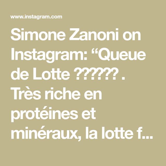 """Simone Zanoni on Instagram: """"Queue de Lotte 💣👨🏻🍳🇮🇹 . Très riche en protéines et minéraux, la lotte fournit à l'organisme calcium et phosphore, iode et autres…"""""""