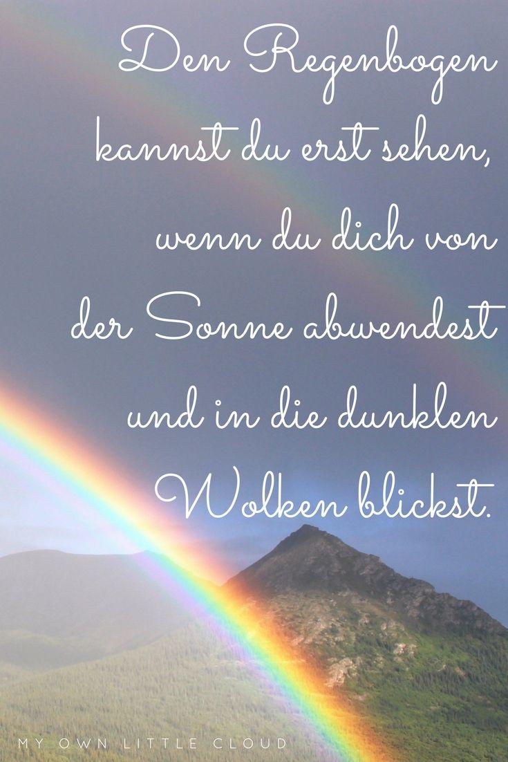 Regenbogen Sind Eine Wundervolle Sache Sie Zeigen Uns Dass Auch Ein Gewitter Und Regen Etwas Wundervolles Hervorbr Regenbogen Zitat Regenbogen Spruch Spruche