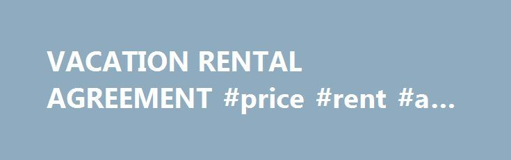 VACATION RENTAL AGREEMENT #price #rent #a #car    philippines - vacation rental agreement
