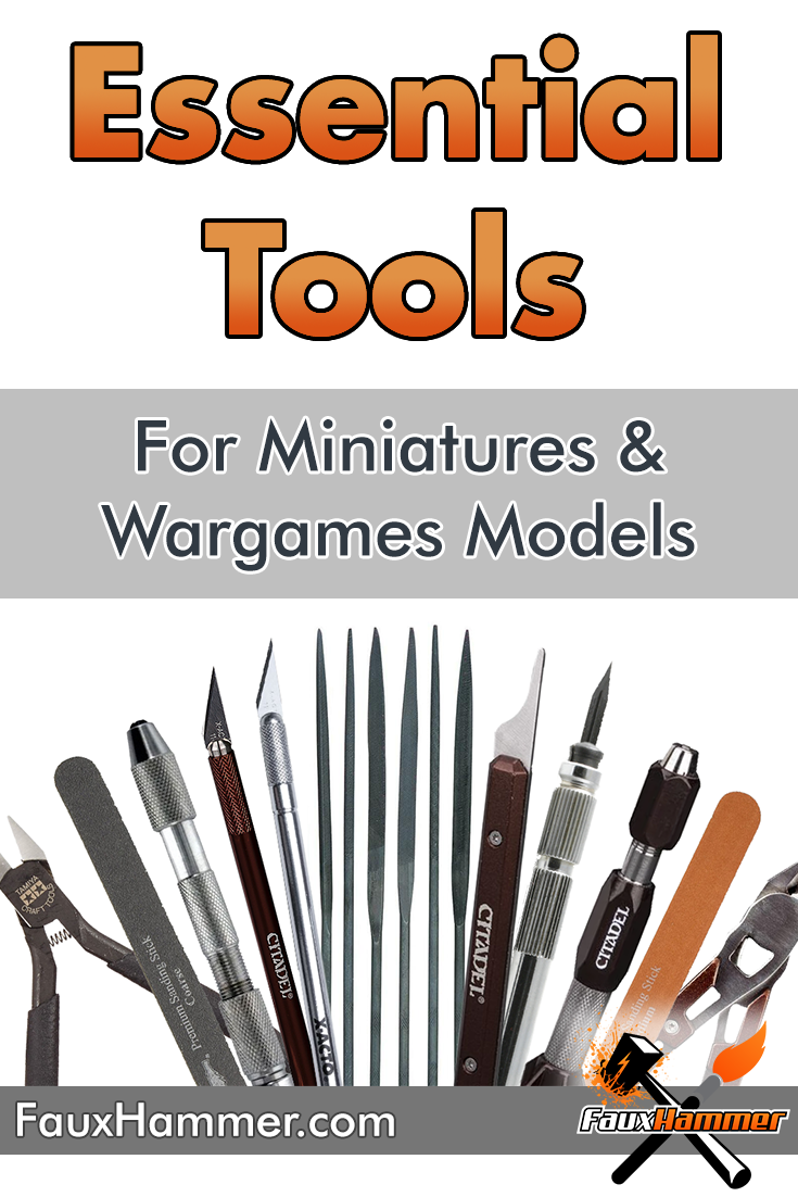 Essential Hobby Tools for Miniatures & Wargames Models