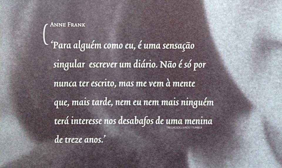 O Diário De Anne Frank Frases Pinterest Anne Frank Frases E