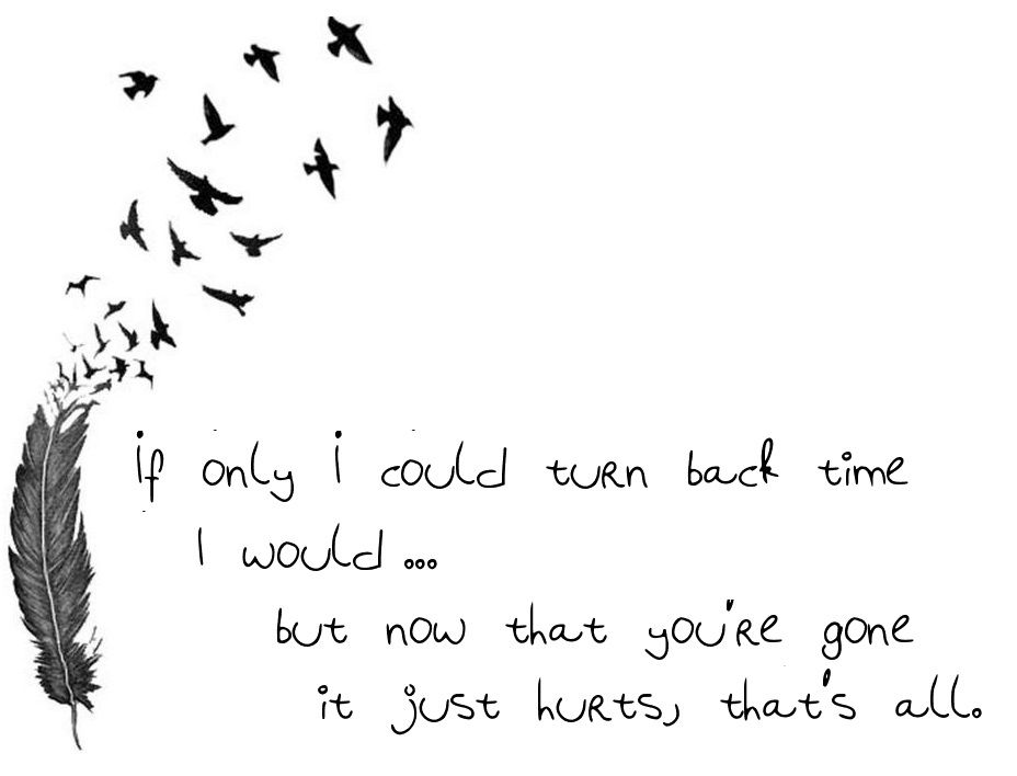 If I Only I Could Turn Back Time Quotes Turn Ons I Miss U